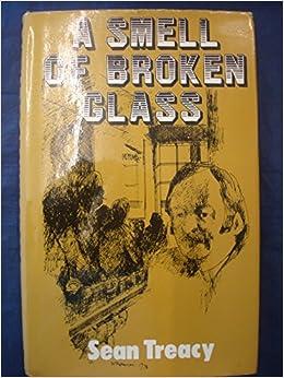 a smell of broken glass sean treacy william thomson 9780854684571 books. Black Bedroom Furniture Sets. Home Design Ideas