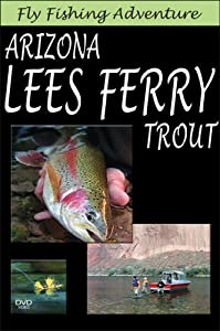 Fly Fishing Adventure: Arizona Lees Ferry Trout