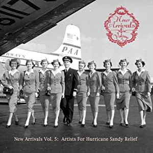 New Arrivals: Vol. 5 (Artists for Hurricane Sandy Relief)
