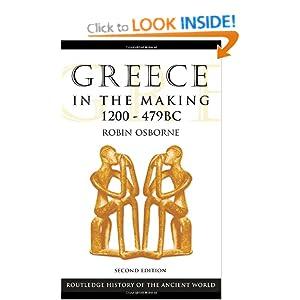 Greece in the Making, 1200-479 BC Robin Osborne