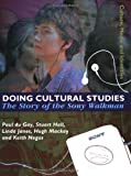 img - for Doing Cultural Studies: The Story of the Sony Walkman (Culture, Media and Identities series) book / textbook / text book