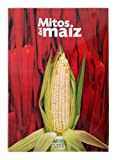 img - for Artes de Mexico # 79. Mitos del maiz / Myths of Corn (Spanish Edition) book / textbook / text book