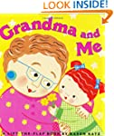 Grandma and Me: A Lift-the-Flap Book...