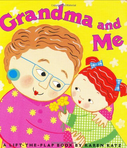 Grandma and Me Lift-the-Fla (Karen Katz Lift-the-Flap Books)