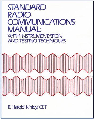 Standard Radio Communications Manual: With Instrumentation and Testing Techniques