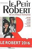 img - for Le Petit Robert de la langue francaise 2016 - Monolingual French Dictionary (French Edition) (Les Dictionnaires Generalistes) book / textbook / text book