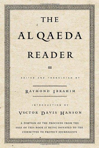 The Al Qaeda Reader: The Essential Texts of Osama Bin...
