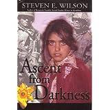 Ascent From Darkness ~ Steven E. Wilson