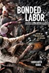 Bonded Labor: Tackling the System of...