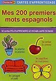 Mes 200 premiers mots espagnols : 50 cartes pour apprendre le vocabulaire de base