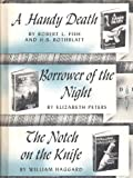 A Handy Death / Borrower of the Night / The Notch on the Knife (Detective Book Club)