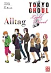 Tokyo Ghoul: Alltag: Band 1