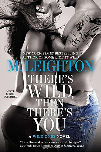 Image of There's Wild, Then There's You (A Wild Ones Novel)