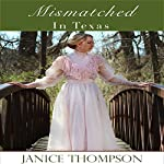 Mismatched in Texas: Deep in the Heart of Texas, Book 2 | Janice Thompson