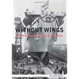 Without Wings: The Story of Hitler's Aircraft Carrierby Stephen Burke