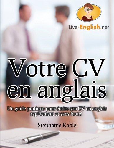 Couverture du livre Votre CV en anglais - Un guide pratique pour écrire son CV en anglais rapidement et sans faute!