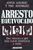 img - for Arresto Equivocado: Una Pesadilla que Bien Puede Ocurrirle a Usted book / textbook / text book