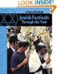 Jewish Festivals Through the Year (A...