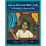 Juan the Bear and the Water of Life: La Acequia de Juan del Oso (English and Spanish Edition) (Paso Por Aqui Series...