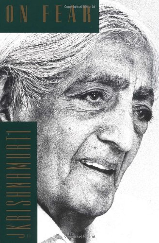 Krishnamurti: On Fear