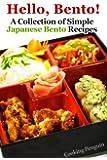 Hello, Bento!�- A Collection of Simple Japanese Bento Recipes
