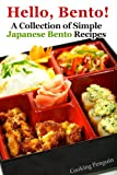 Hello, Bento!- A Collection of Simple Japanese Bento Recipes