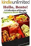 Hello, Bento!�- A Collection of Simple Japanese Bento Recipes (English Edition)