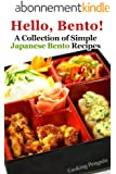 Hello, Bento!�- A Collection of Simple Japanese Bento Recipes (English Edition)