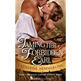 Taming Her Forbidden Earl (Lady Lancaster Garden Society Book 1)