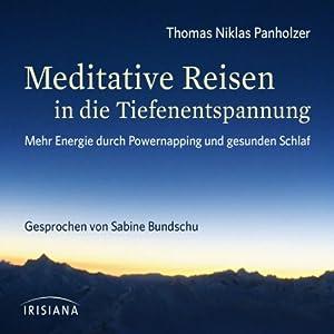 Meditative Reisen in die Tiefenentspannung Hörbuch
