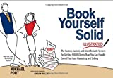 img - for Book Yourself Solid Illustrated: The Fastest, Easiest, and Most Reliable System for Getting More Clients Than You Can Handle Even If You Hate Marketing and Selling by Michael Port (2013-05-23) book / textbook / text book