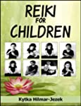 Reiki for Children: A Reiki Kids Hand...