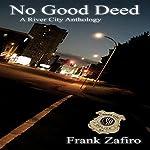 No Good Deed: River City Anthology | Frank Zafiro