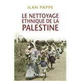 Le nettoyage ethnique de la Palestinepar Ilan Papp