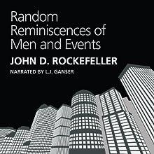 Random Reminiscences of Men and Events (       UNABRIDGED) by John D. Rockefeller Narrated by L. J. Ganser
