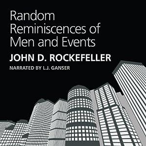Random Reminiscences of Men and Events   [John D. Rockefeller]