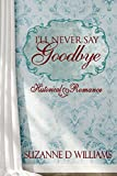 img - for I'll Never Say Goodbye book / textbook / text book