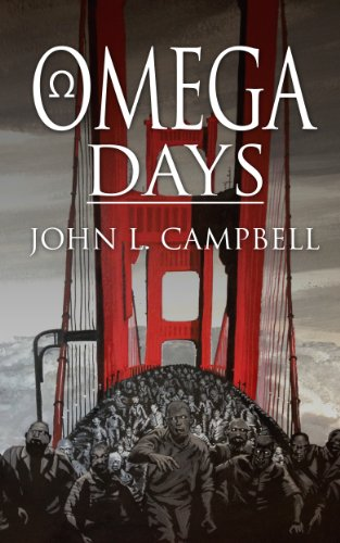 Omega Days [Kindle Edition] by: John L. Campbell