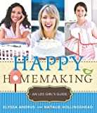 Happy Homemaking: An LDS Girls Guide