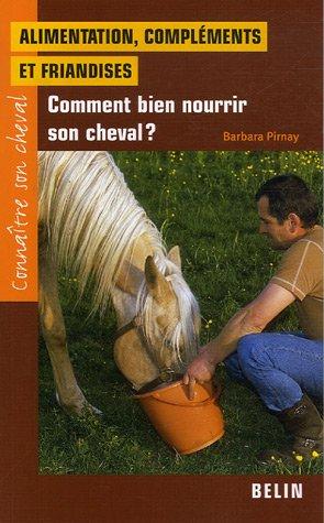 livre alimentation compl ments et friandises comment bien nourrir son cheval. Black Bedroom Furniture Sets. Home Design Ideas