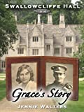 Grace's Story (Swallowcliffe Hall Book 2)