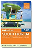 Fodor's South Florida 2015: with Miami, Fort Lauderdale & the Keys (Full-color Travel Guide)