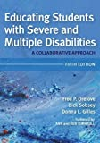 img - for Educating Students with Severe and Multiple Disabilities: A Collaborative Approach, Fifth Edition book / textbook / text book