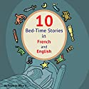 10 Bed-Time Stories in French and English: Learn French with Parallel English Text Audiobook by Frederic Bibard, Laurence Jenkins Narrated by Frederic Bibard