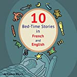 10 Bed-Time Stories in French and English: Learn French with Parallel English Text | Frederic Bibard,Laurence Jenkins