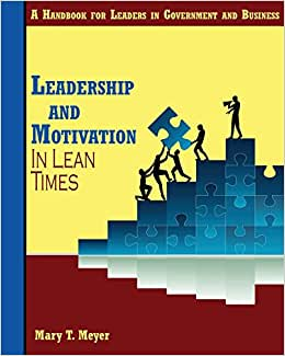 Leadership And Motivation In Lean Times: A Handbook For Leaders In Government And Business