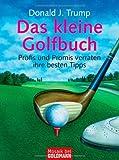 Das kleine Golfbuch: Profis und Promis verraten ihre besten Tipps