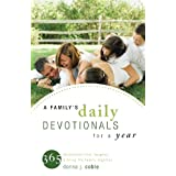 A Family's Daily Devotionals for a Year: 365 devotionals that inspire & bring the family together ~ Donna J. Coble