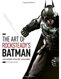 The Art Of Rocksteady's Batman (Batman Arkham Trilogy)