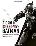 The Art of Rocksteady's Batman: Arkham Asylum, Arkham City & Arkham Knight (Batman Arkham Trilogy)